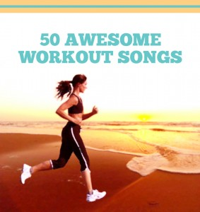50 Awesome Workout Songs