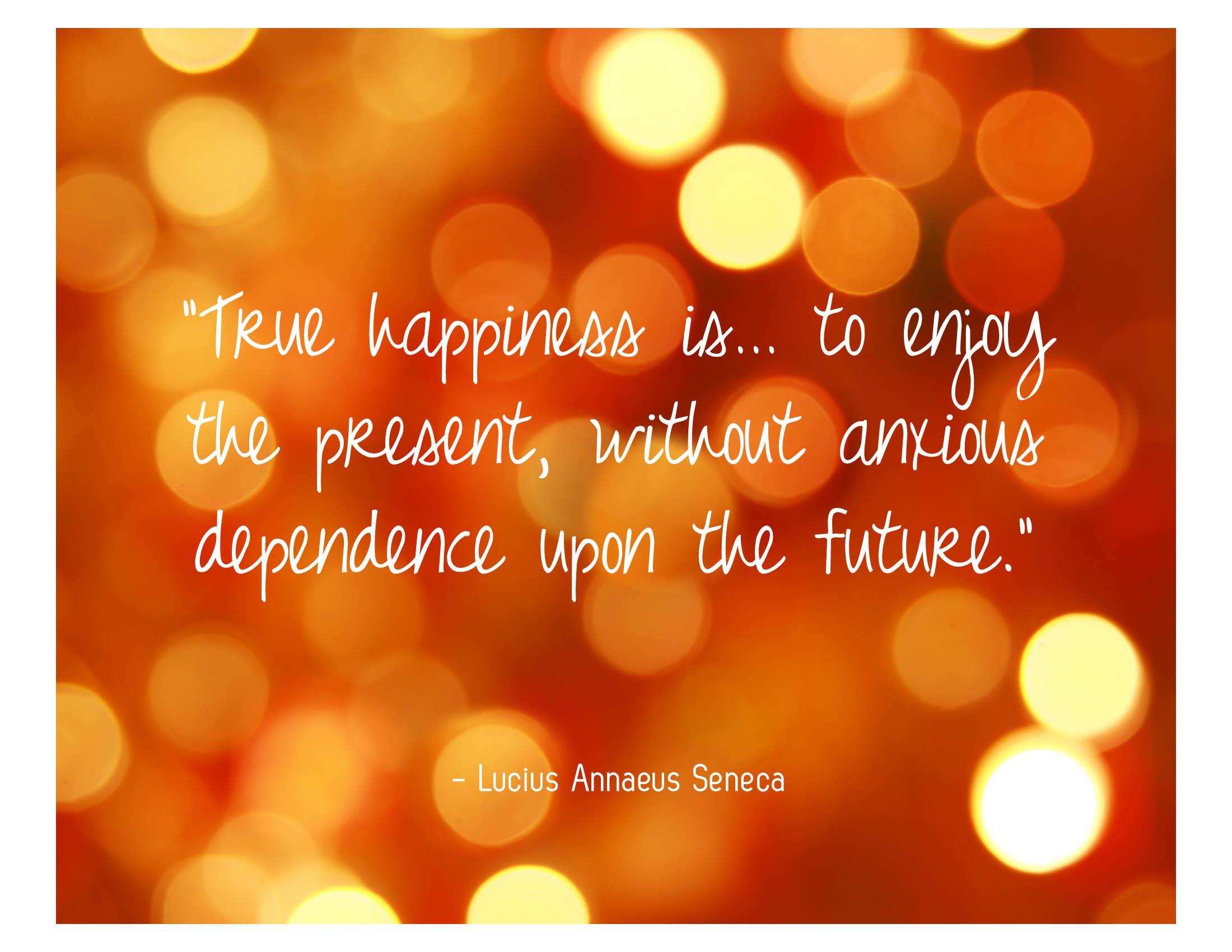 HappinessQuote_Seneca. U201c