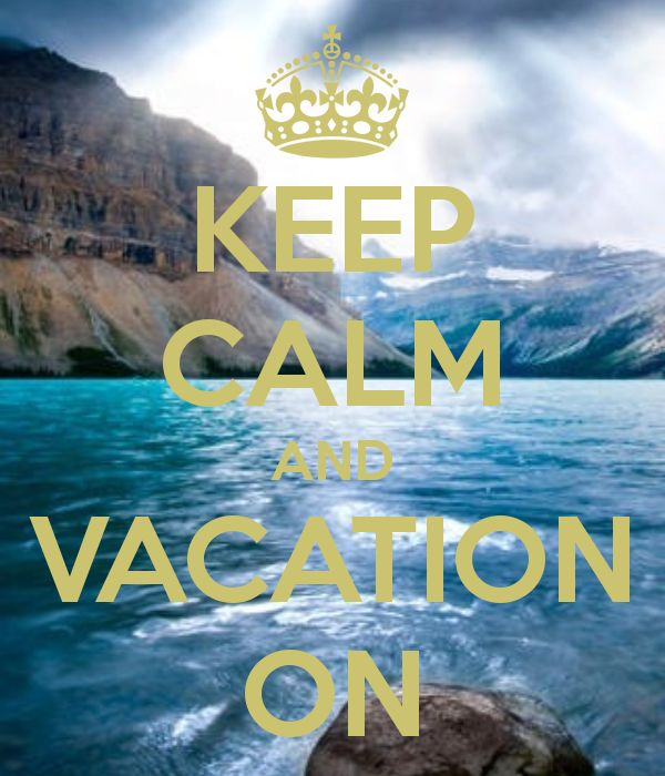 Keep Calm Vacation On