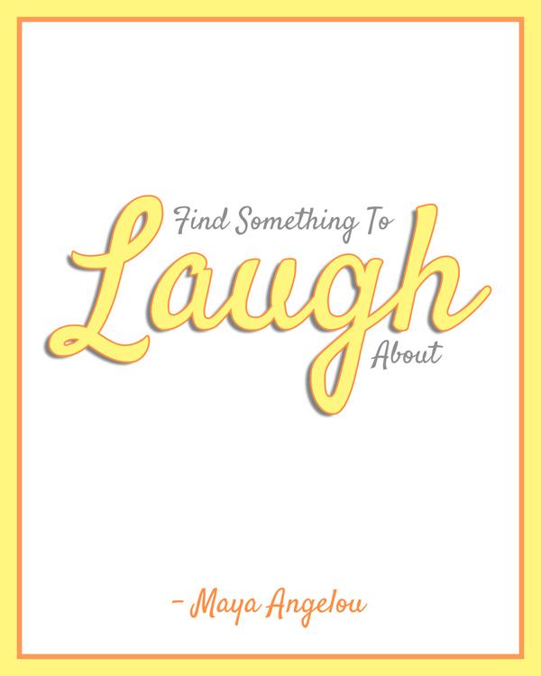 Maya Angelou Laugh Quote