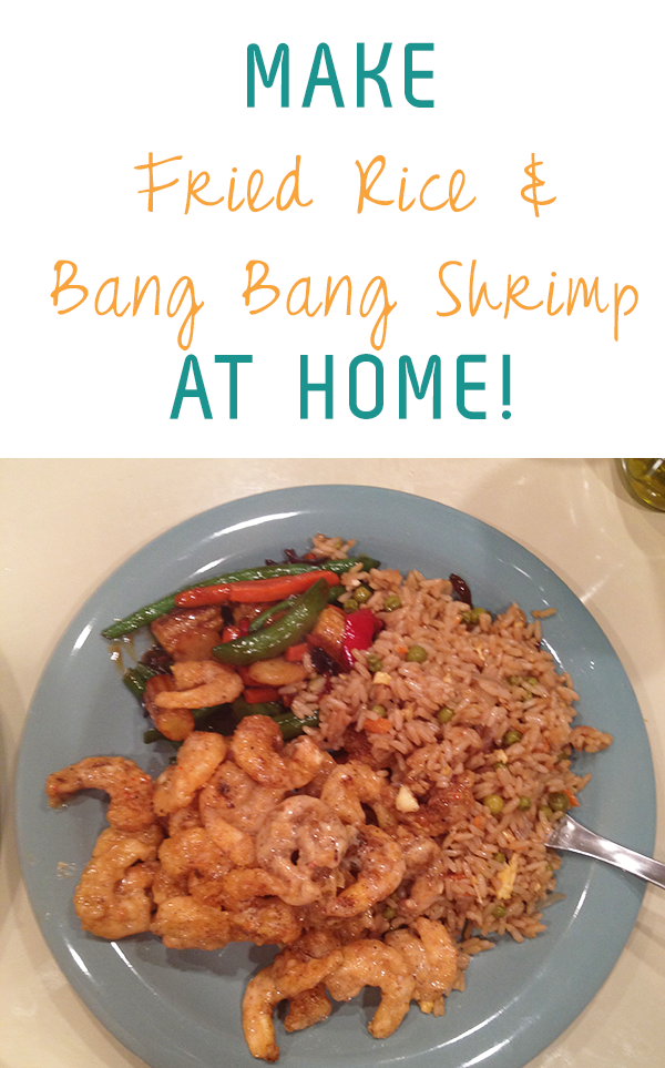make bang bang shrimp and fried rice at home!