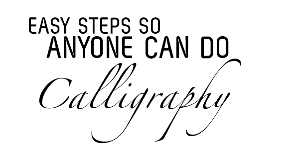 Easy Calligraphy Anyone Can Do