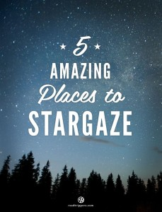 5 Amazing Places To Stargaze Roadtrippers