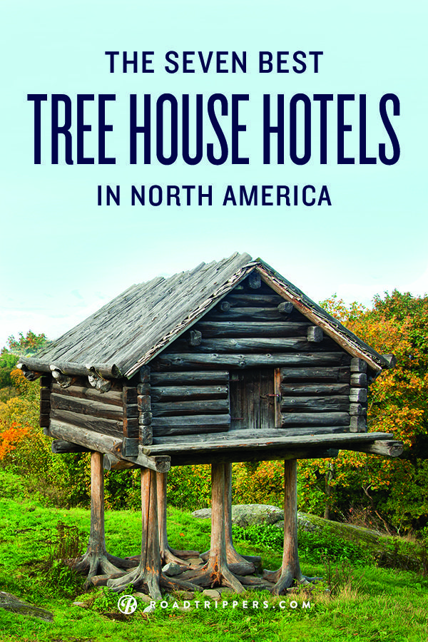 Tree House Hotels US Roadtrippers